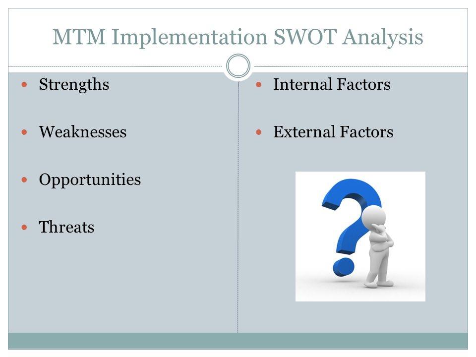 MTM Implementation SWOT Analysis