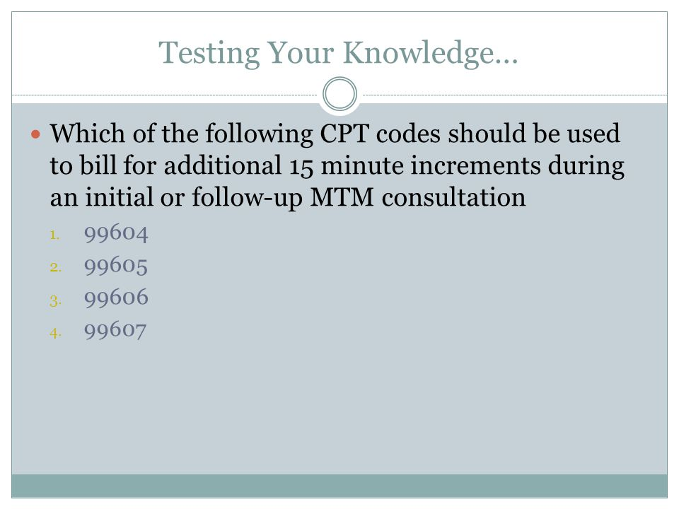 Testing Your Knowledge…