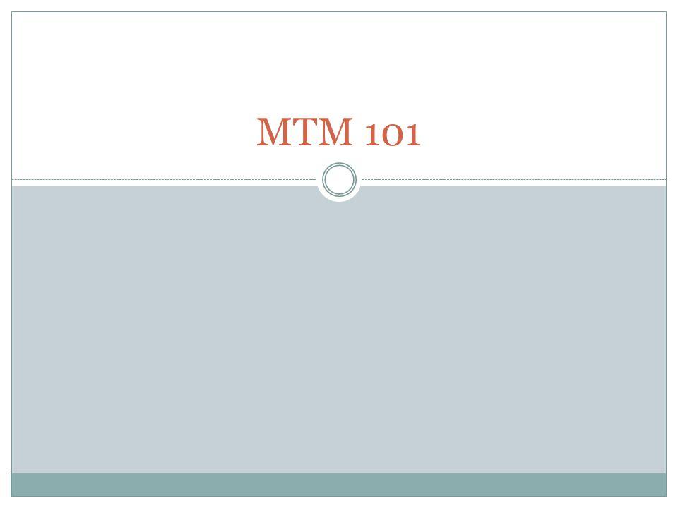 MTM 101