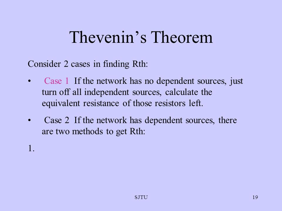 Thevenin's Theorem Consider 2 cases in finding Rth: