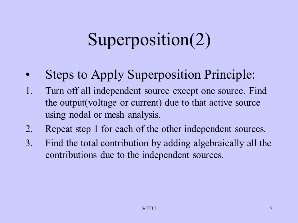 Superposition(2) Steps to Apply Superposition Principle: