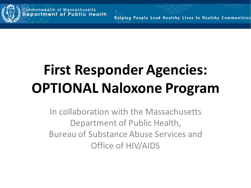 First Responder Agencies: OPTIONAL Naloxone Program