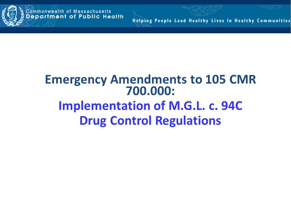 Emergency Amendments to 105 CMR 700. 000: Implementation of M. G. L. c