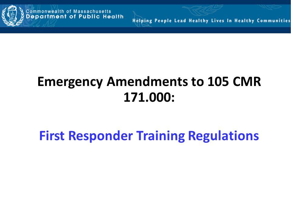 Emergency Amendments to 105 CMR 171
