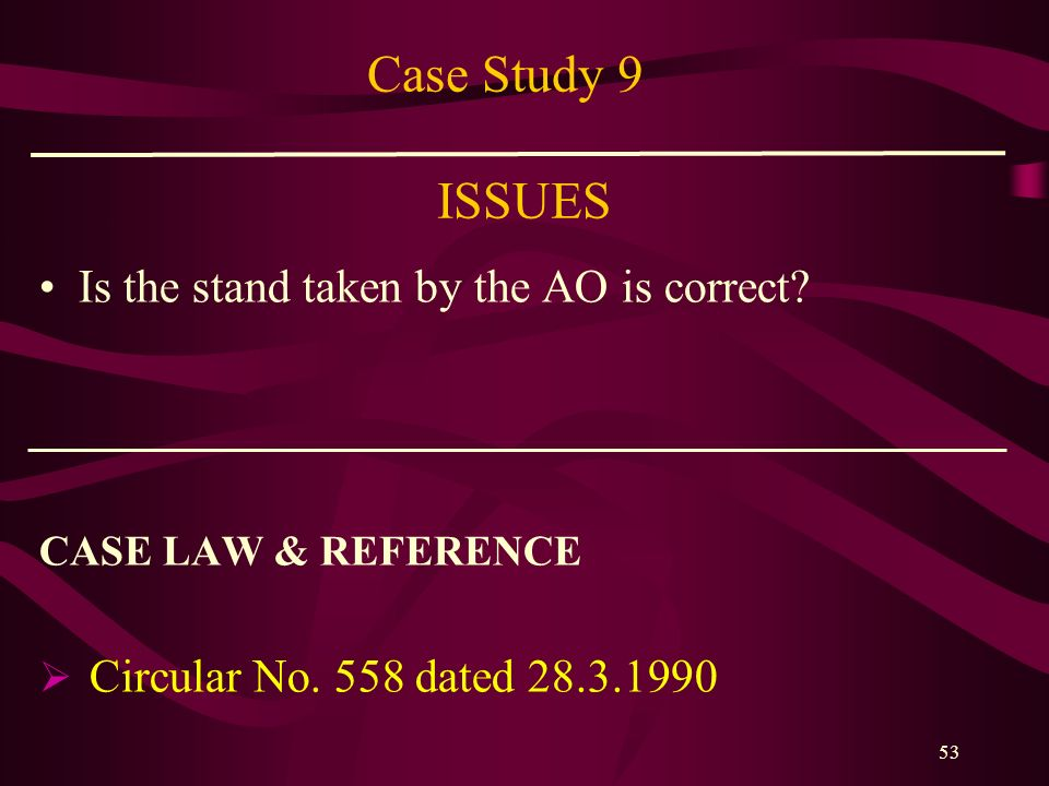 Case Study 9 ISSUES Is the stand taken by the AO is correct