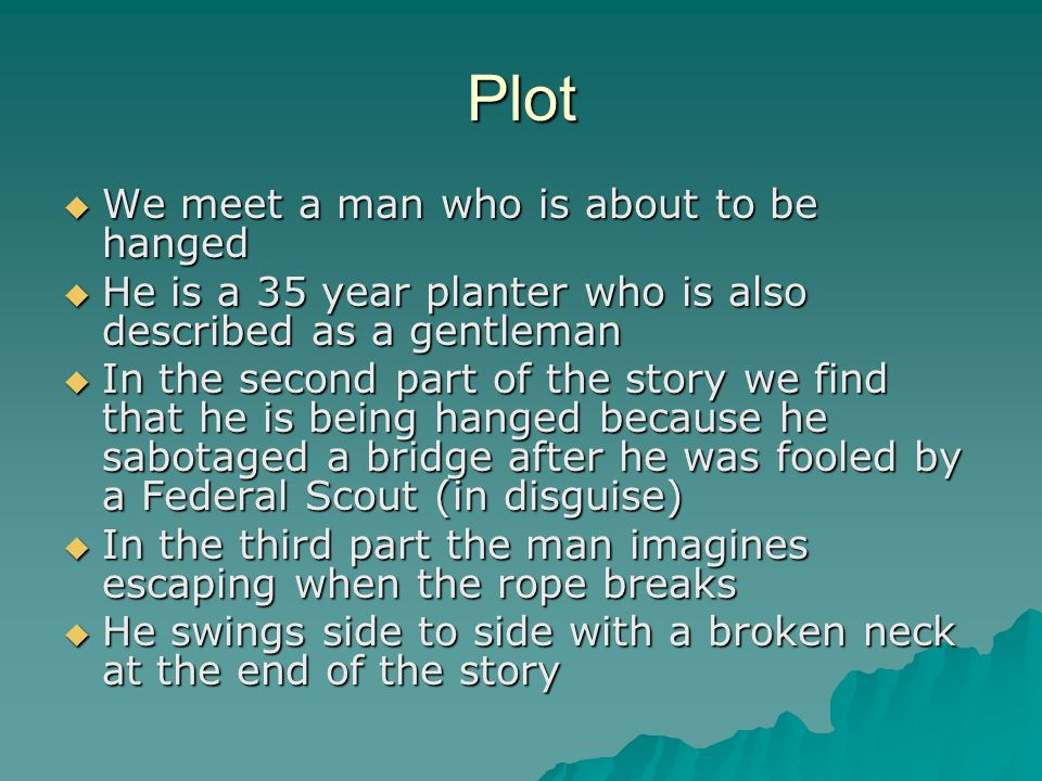 Plot We meet a man who is about to be hanged