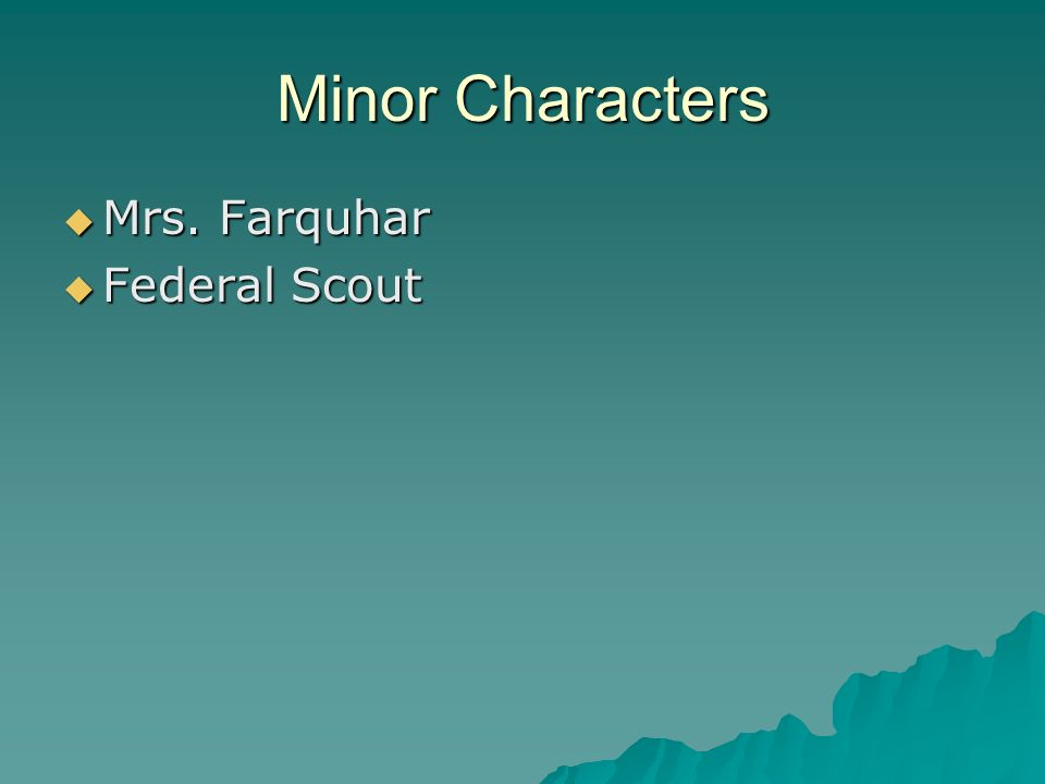 Minor Characters Mrs. Farquhar Federal Scout