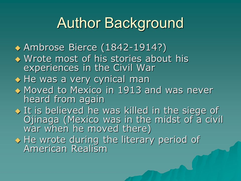 Author Background Ambrose Bierce ( )