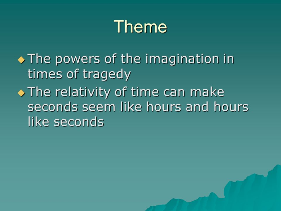 Theme The powers of the imagination in times of tragedy