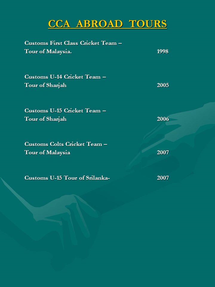 CCA ABROAD TOURS Customs First Class Cricket Team –
