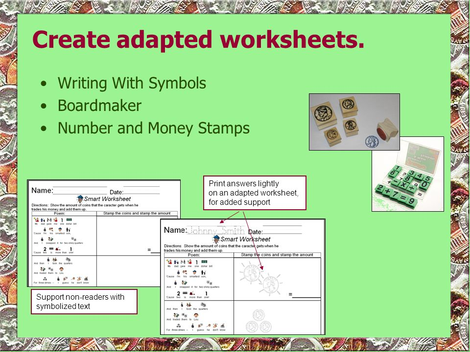 Create adapted worksheets.