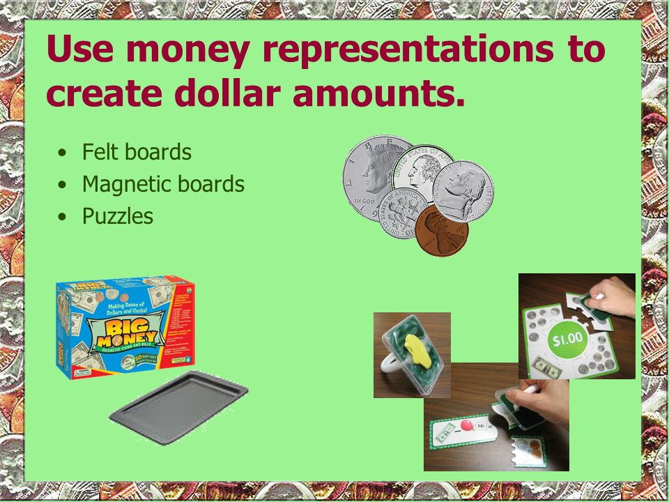 Use money representations to create dollar amounts.