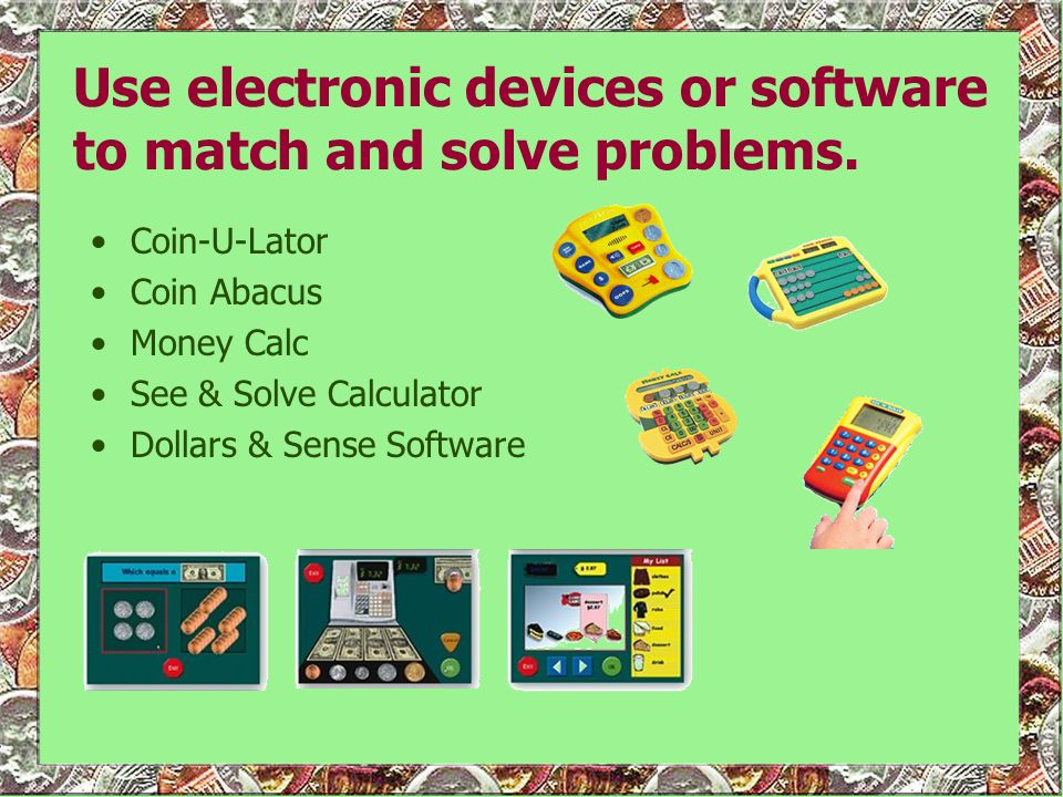 Use electronic devices or software to match and solve problems.