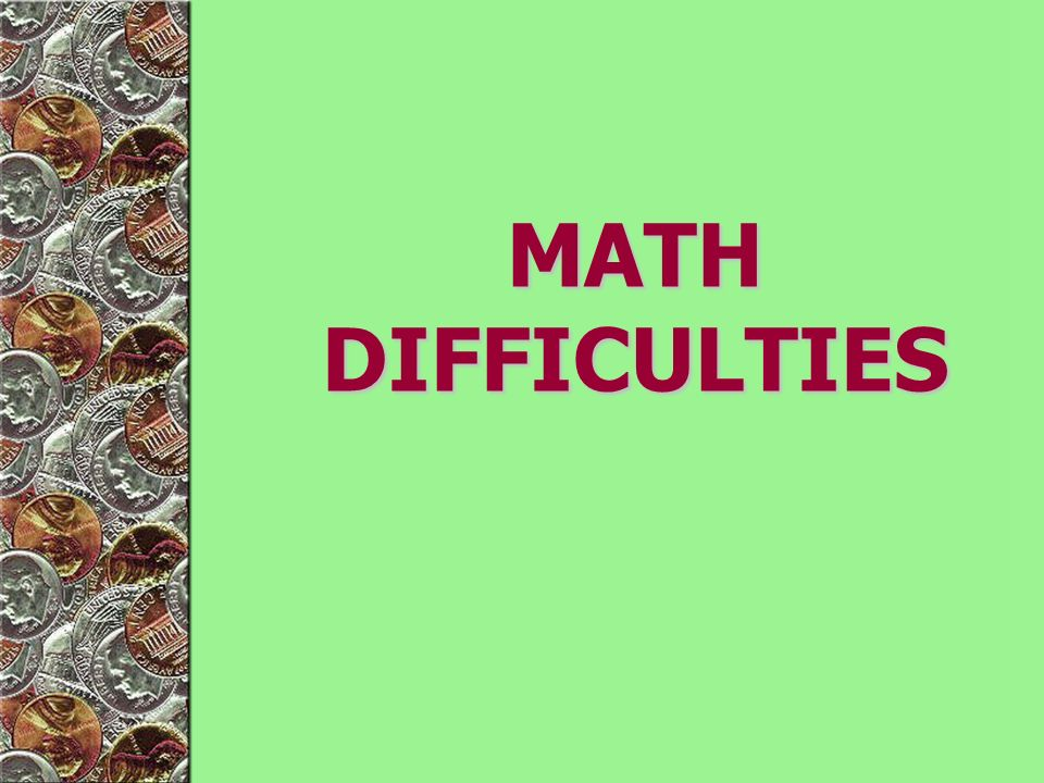MATH DIFFICULTIES