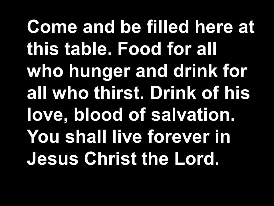 Come and be filled here at this table