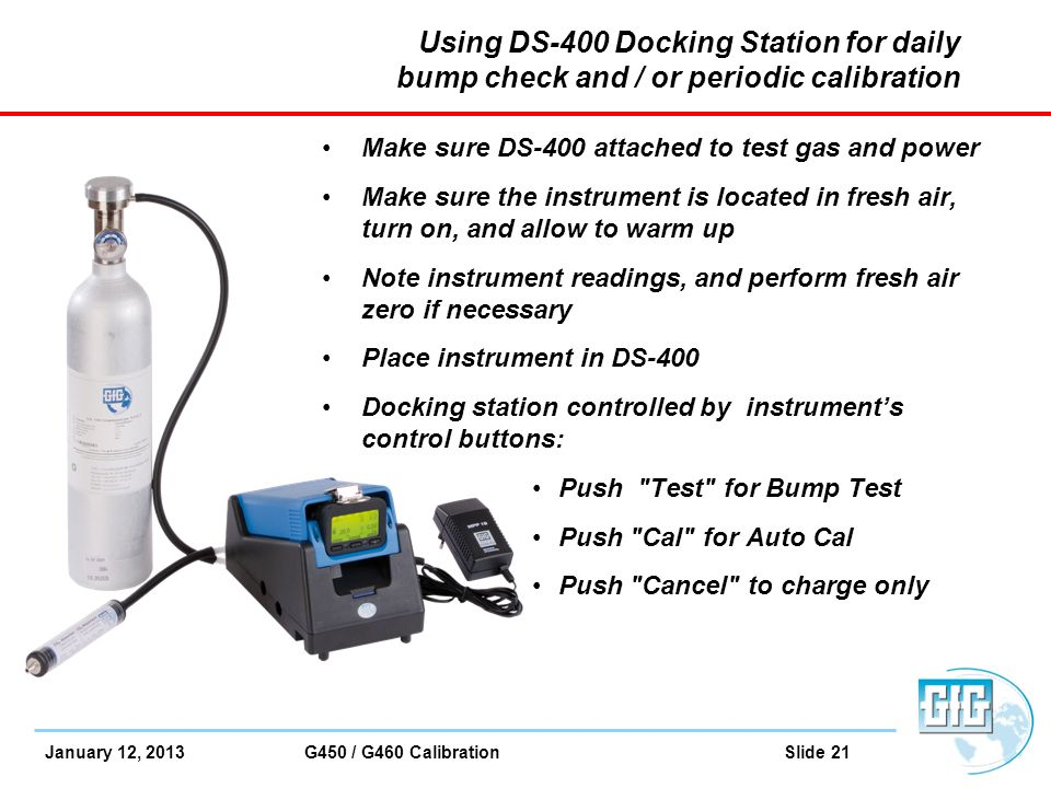 Using DS-400 Docking Station for daily bump check and / or periodic calibration