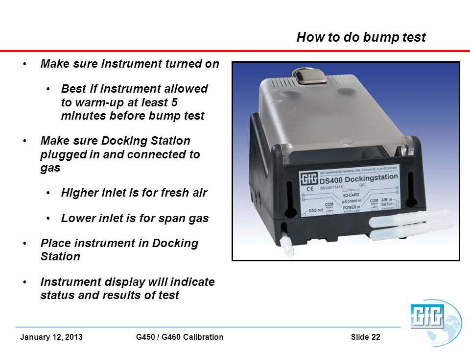 How to do bump test Make sure instrument turned on