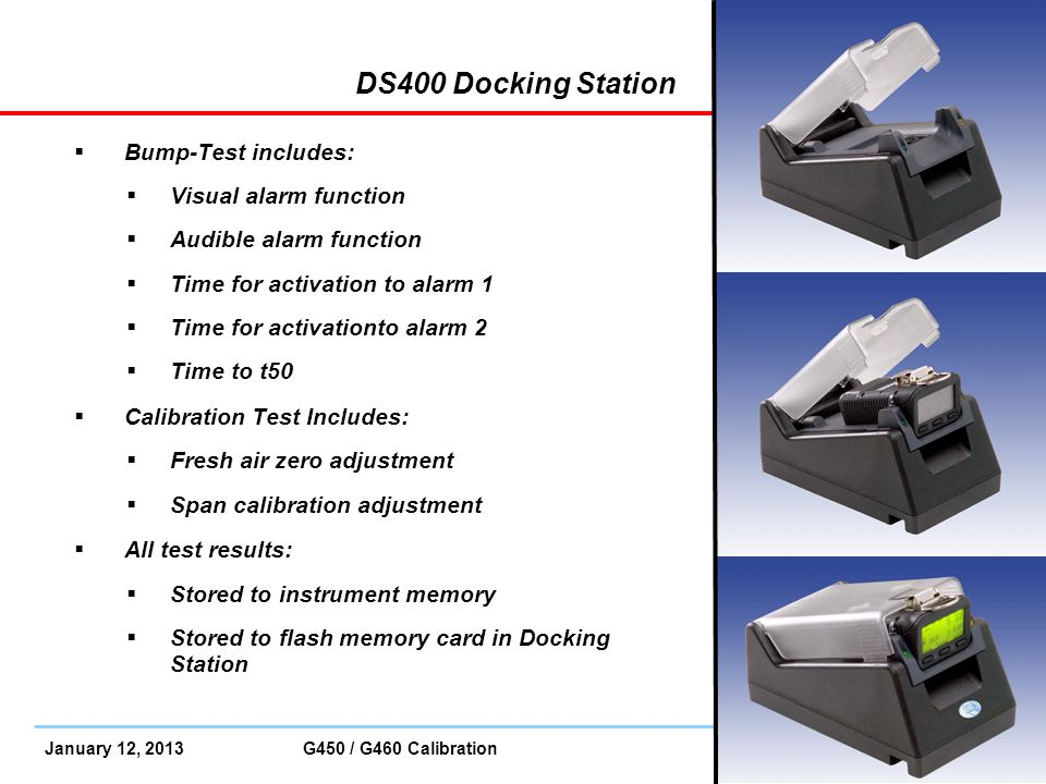 DS400 Docking Station Bump-Test includes: Visual alarm function