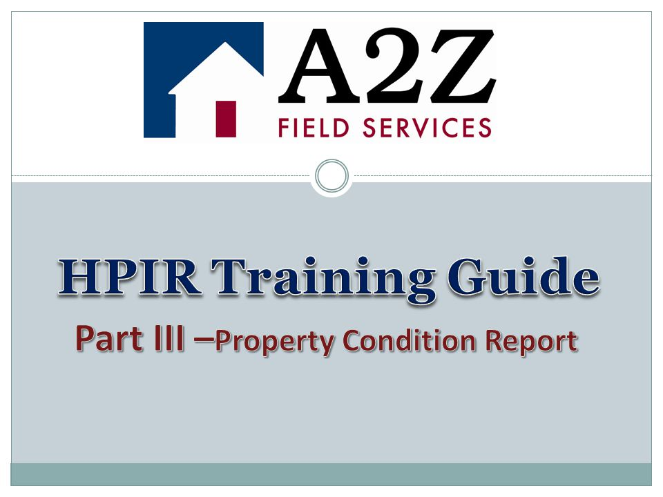 Part III –Property Condition Report