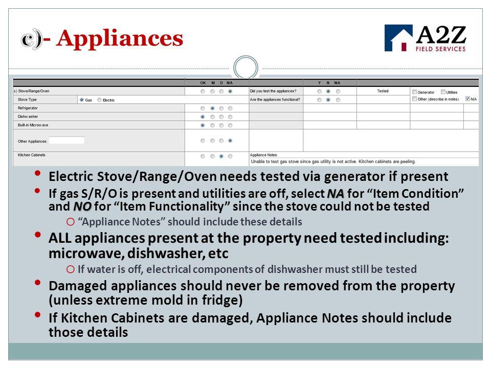 c)- Appliances Electric Stove/Range/Oven needs tested via generator if present.