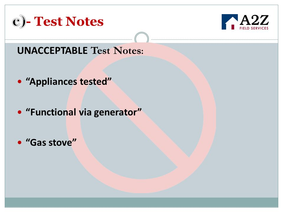 c)- Test Notes UNACCEPTABLE Test Notes: Appliances tested