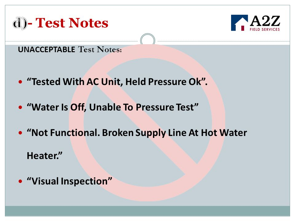 d)- Test Notes Tested With AC Unit, Held Pressure Ok .