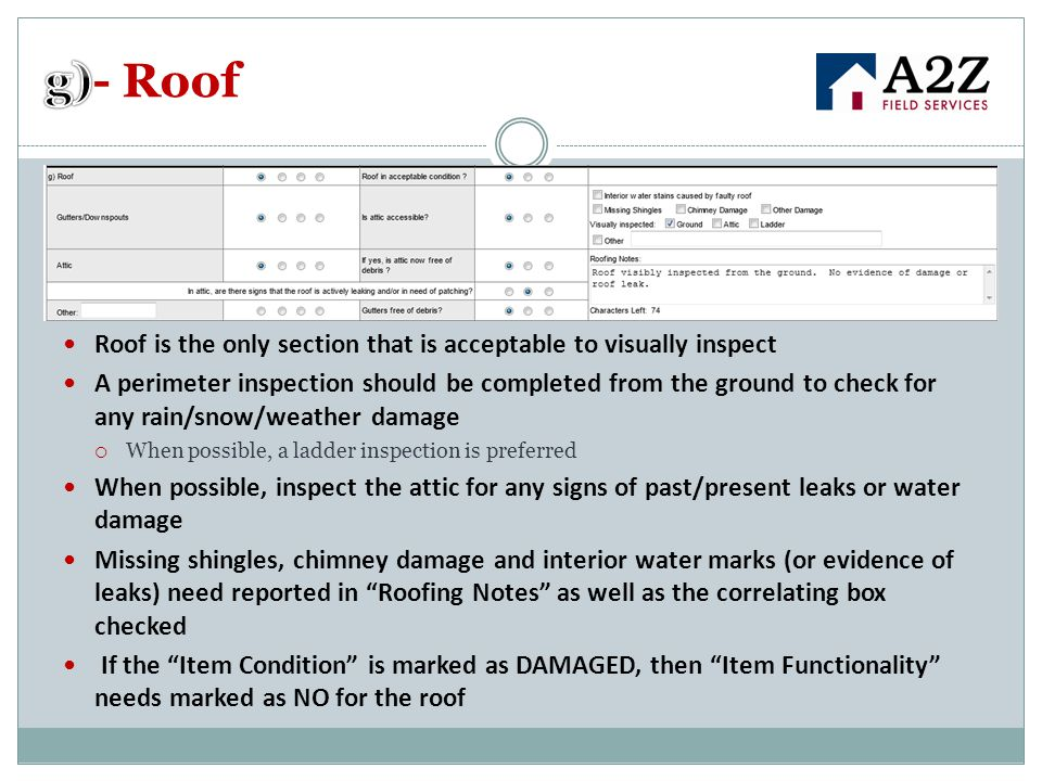 g)- Roof Roof is the only section that is acceptable to visually inspect.