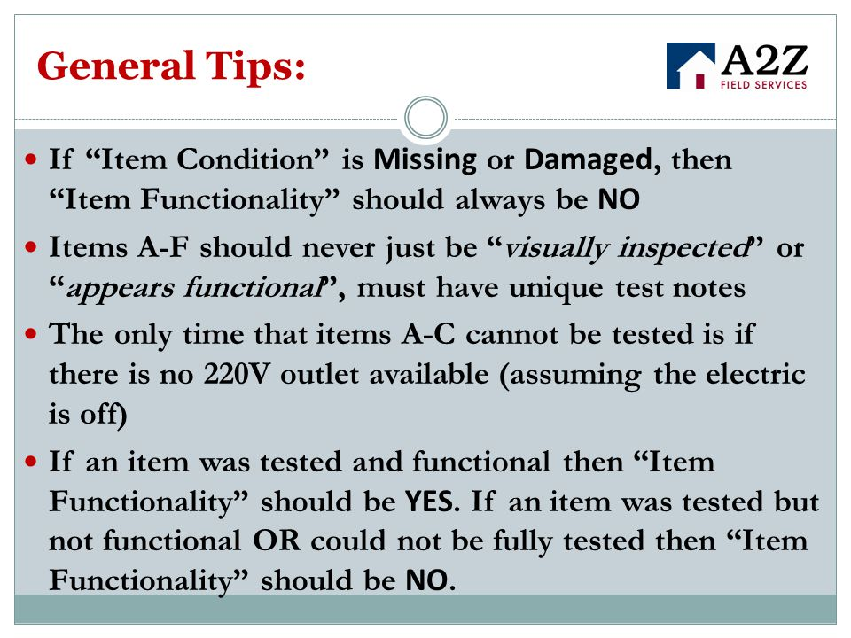 General Tips: If Item Condition is Missing or Damaged, then Item Functionality should always be NO.