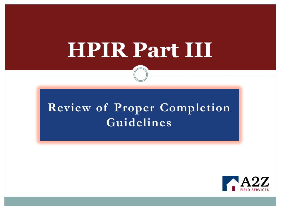 Review of Proper Completion Guidelines