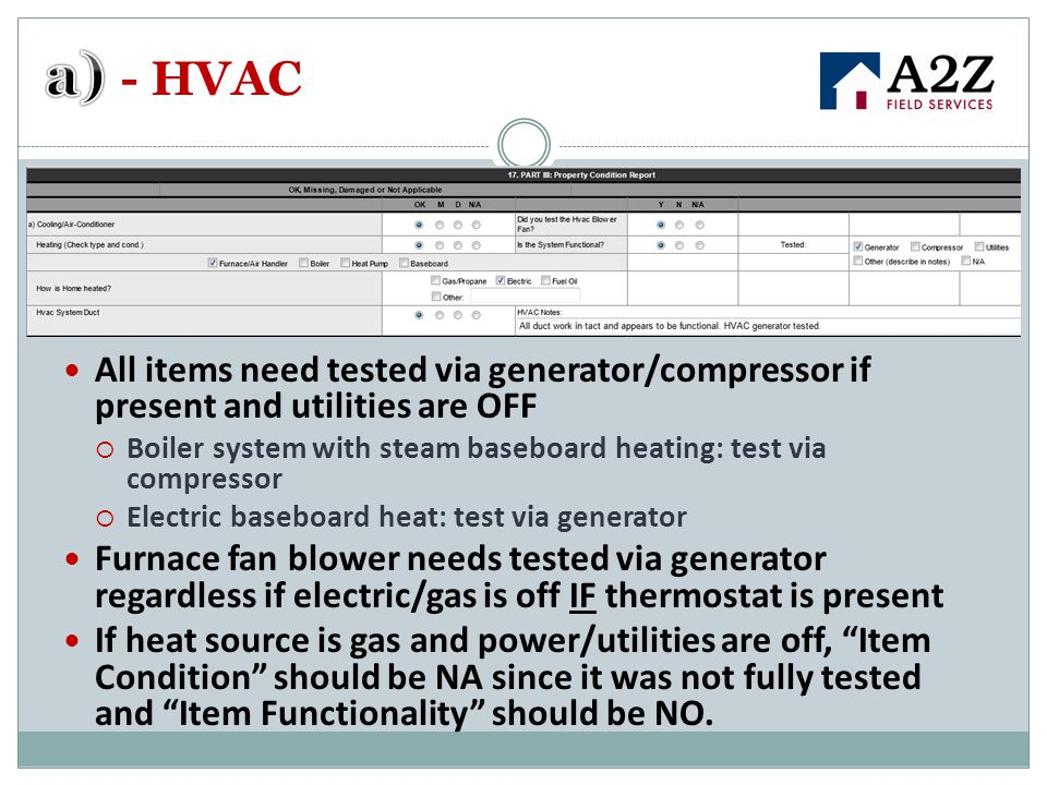 a) - HVAC All items need tested via generator/compressor if present and utilities are OFF.