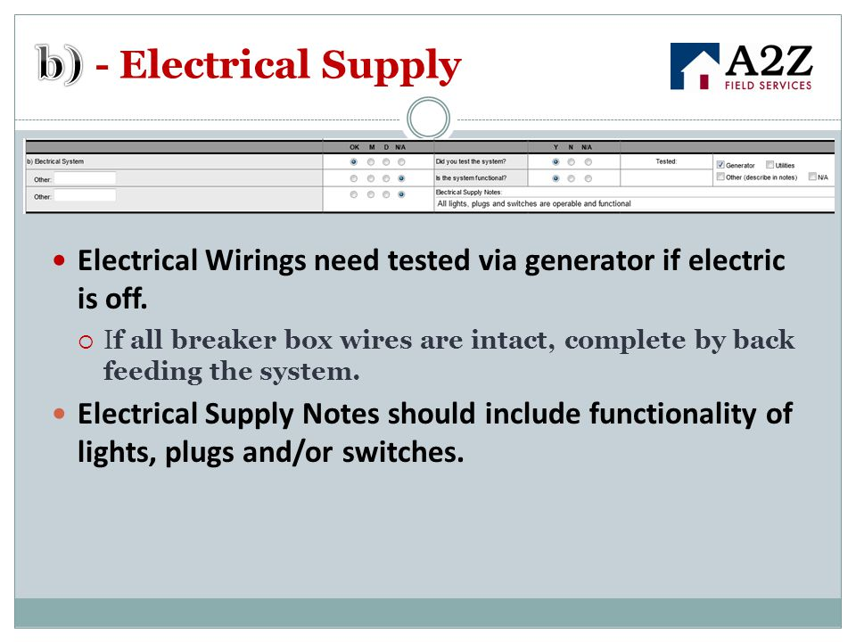 b) - Electrical Supply Electrical Wirings need tested via generator if electric is off.