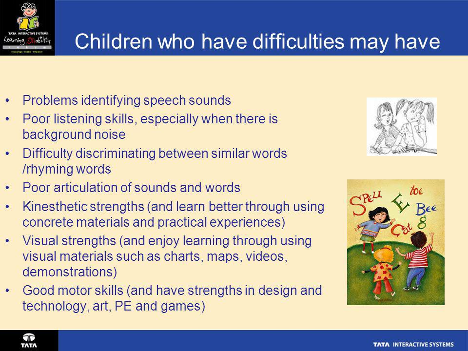 Children who have difficulties may have