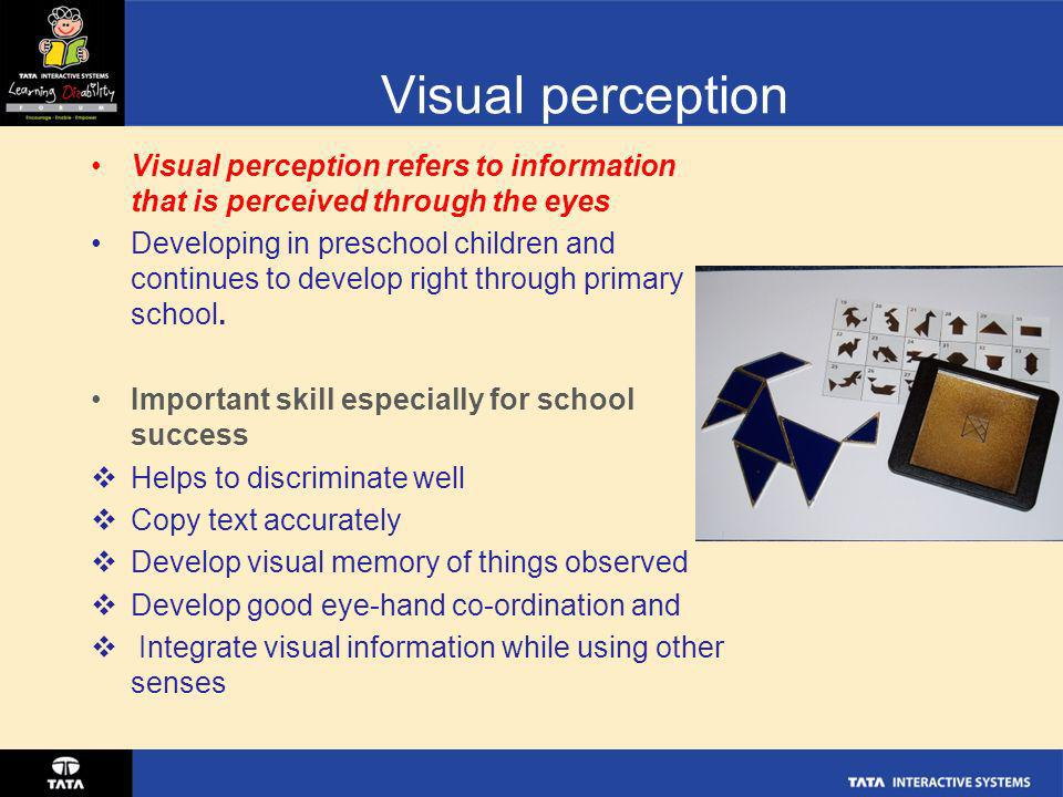 Visual perception Visual perception refers to information that is perceived through the eyes.