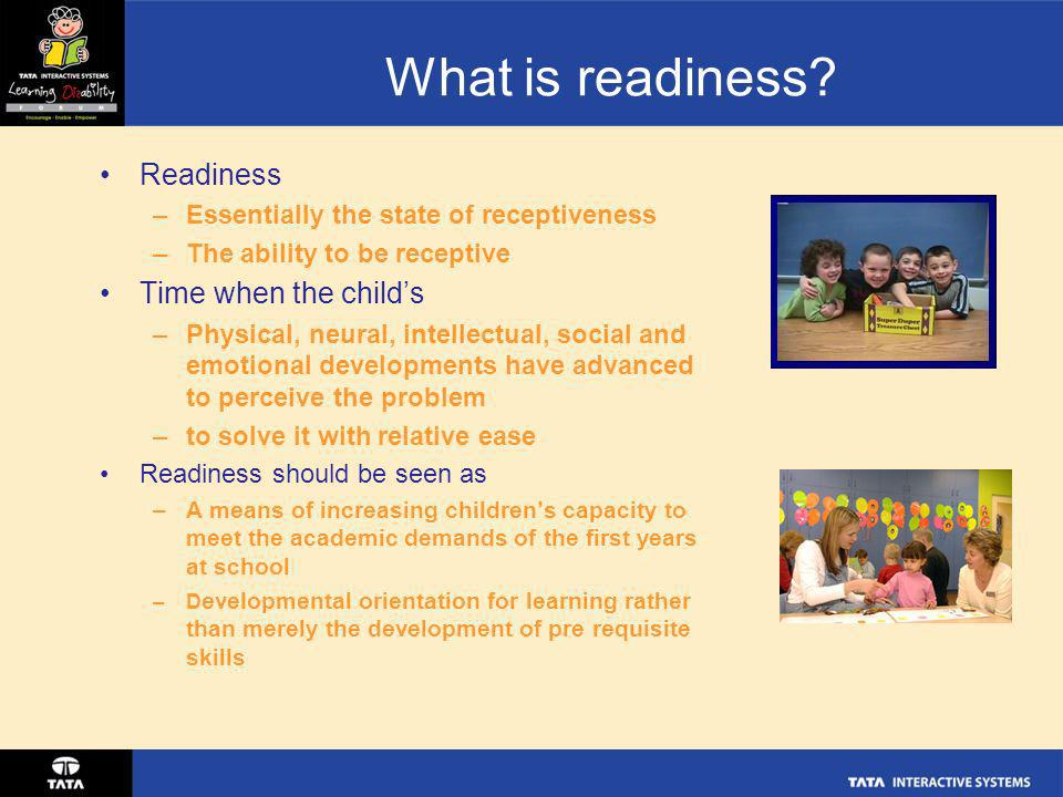 What is readiness Readiness Time when the child's