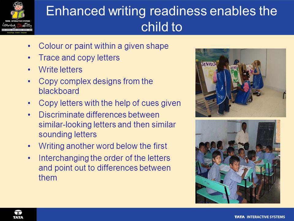 Enhanced writing readiness enables the child to