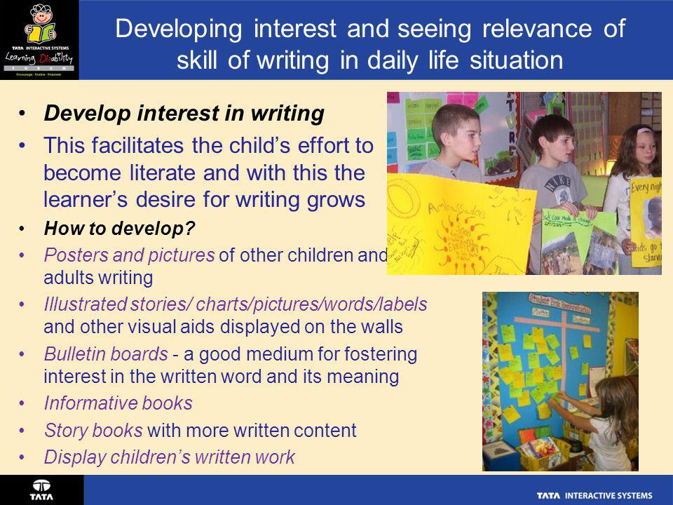 Developing interest and seeing relevance of skill of writing in daily life situation
