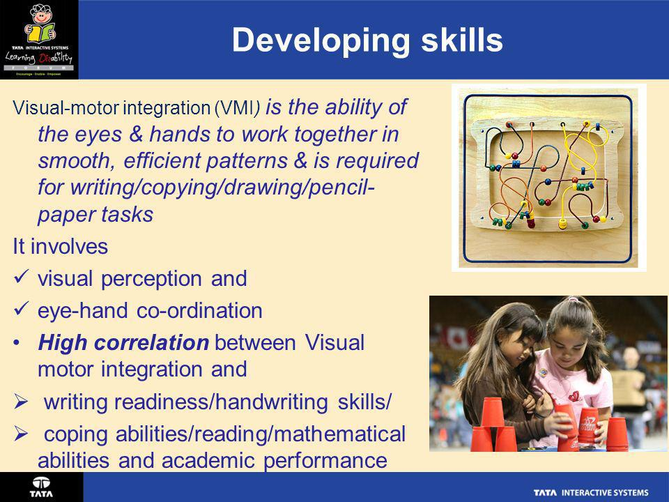 Developing skills It involves visual perception and