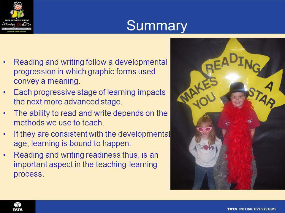 Summary Reading and writing follow a developmental progression in which graphic forms used convey a meaning.