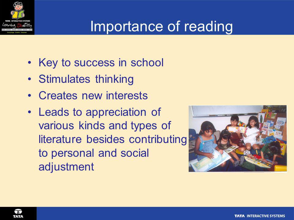 Importance of reading Key to success in school Stimulates thinking