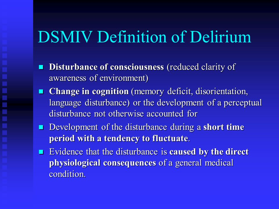DSMIV Definition of Delirium