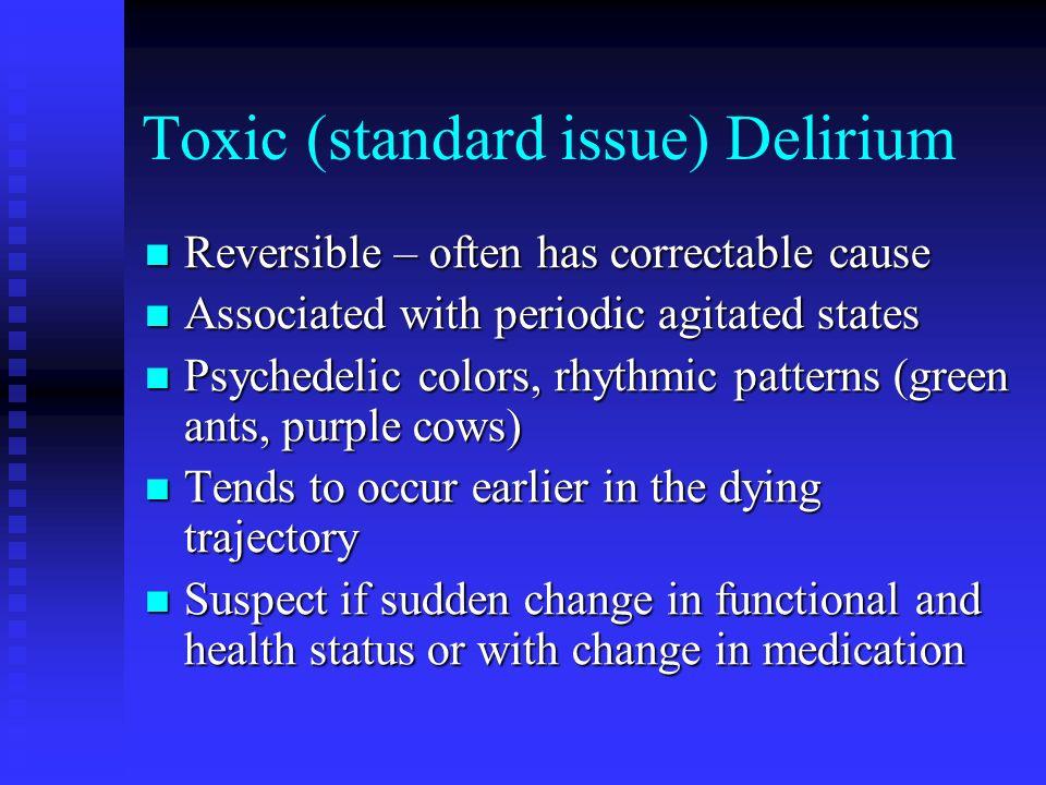 Toxic (standard issue) Delirium
