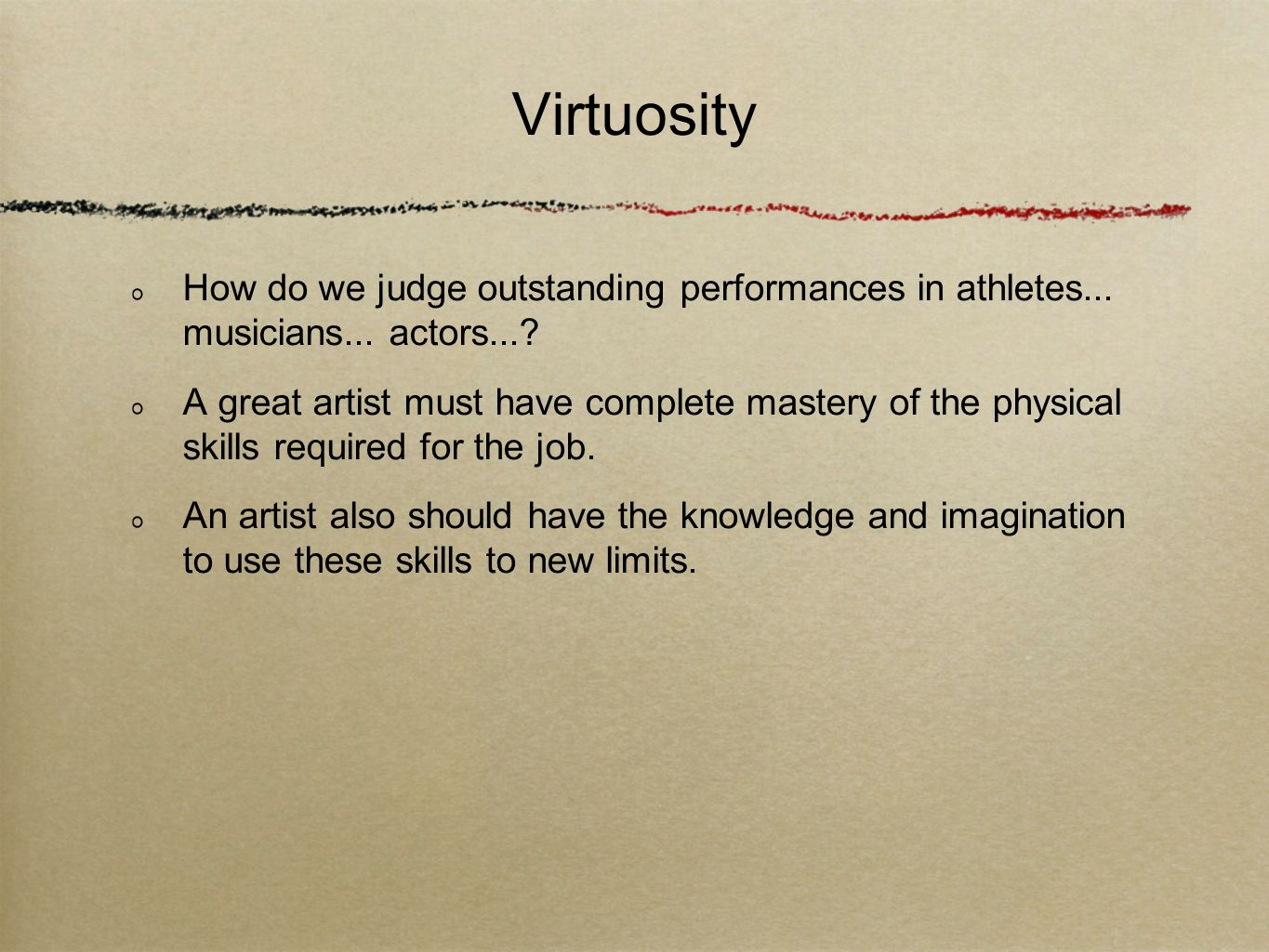 Virtuosity How do we judge outstanding performances in athletes... musicians... actors...