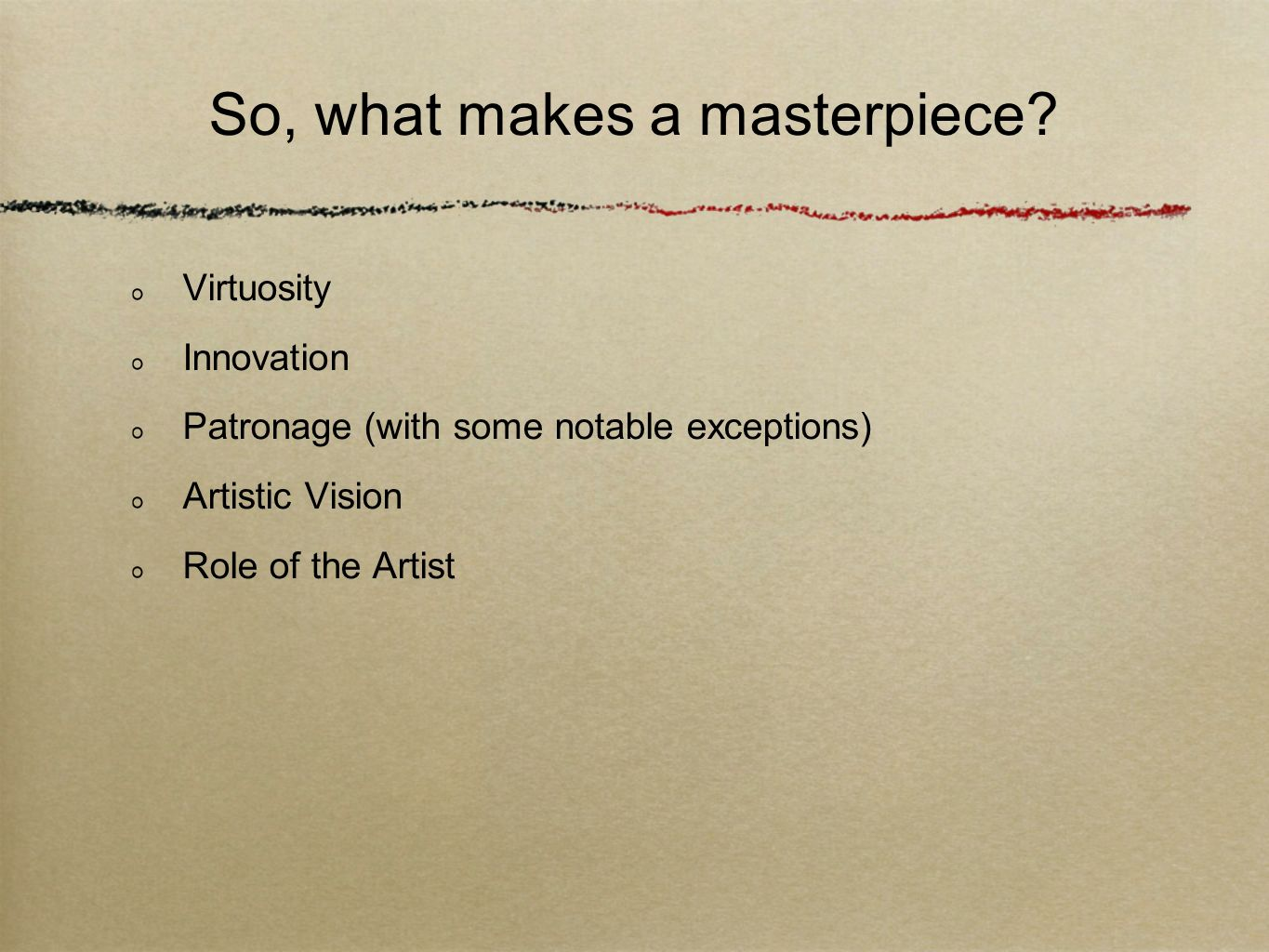 So, what makes a masterpiece