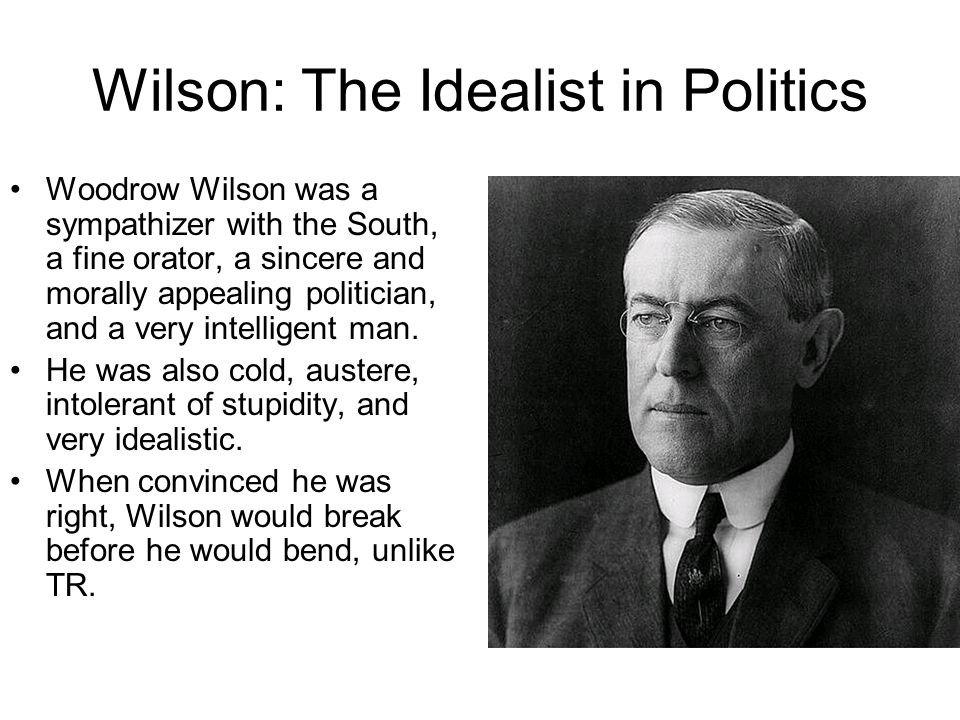 Wilson: The Idealist in Politics