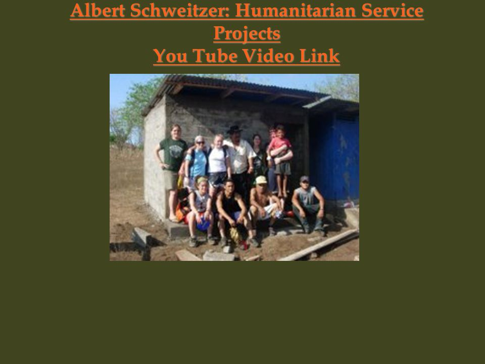 Albert Schweitzer: Humanitarian Service Projects You Tube Video Link