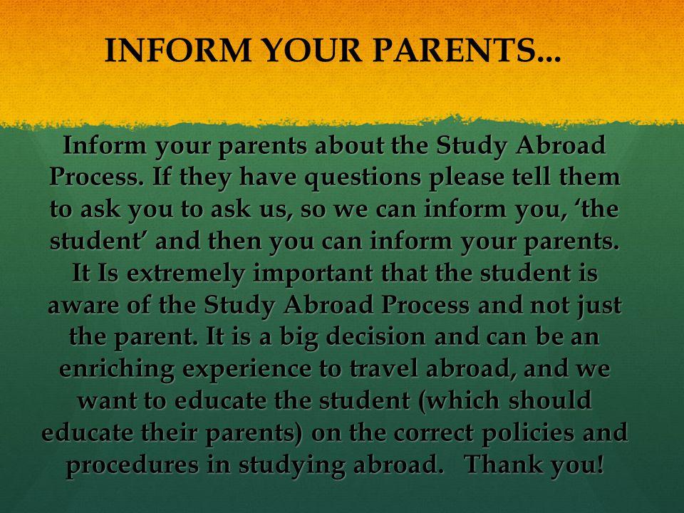 INFORM YOUR PARENTS...