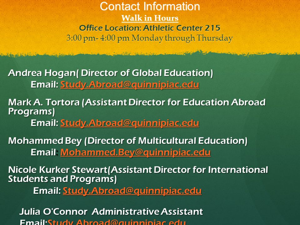 Contact Information Walk in Hours Office Location: Athletic Center 215 3:00 pm- 4:00 pm Monday through Thursday