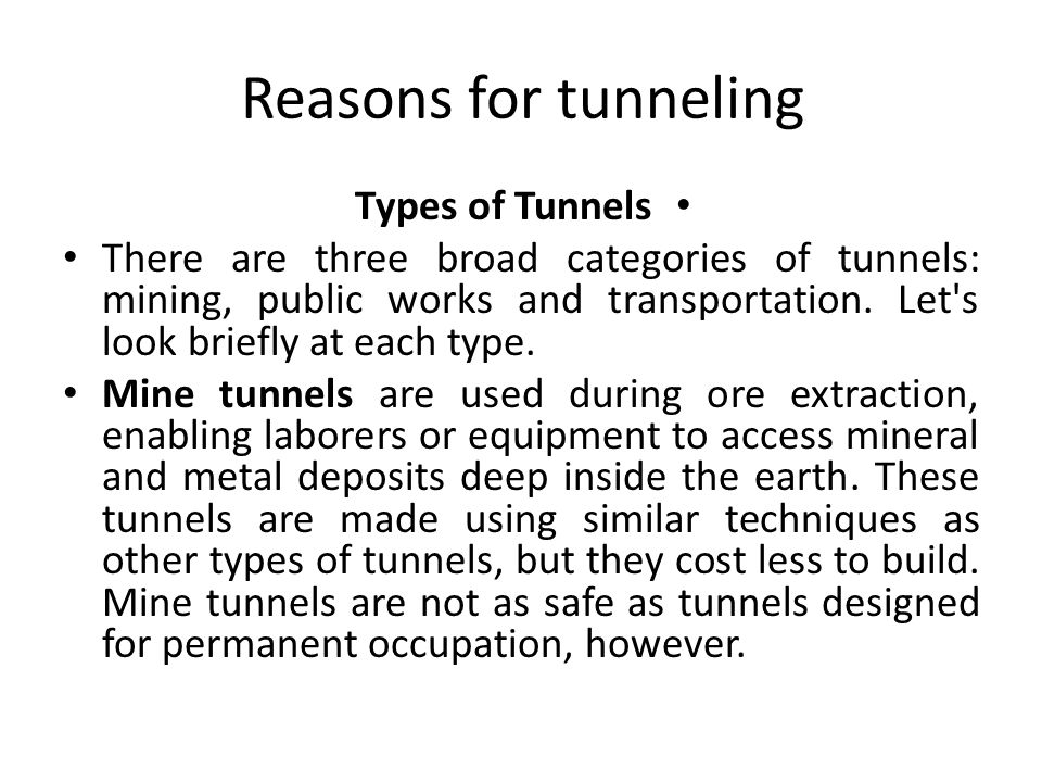Reasons for tunneling Types of Tunnels