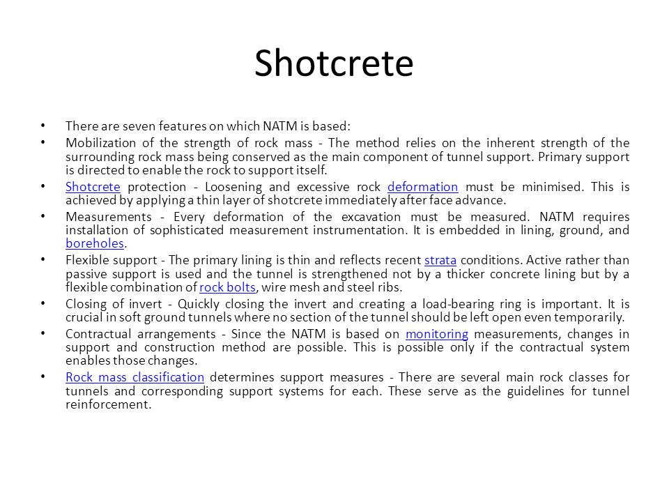 Shotcrete There are seven features on which NATM is based: