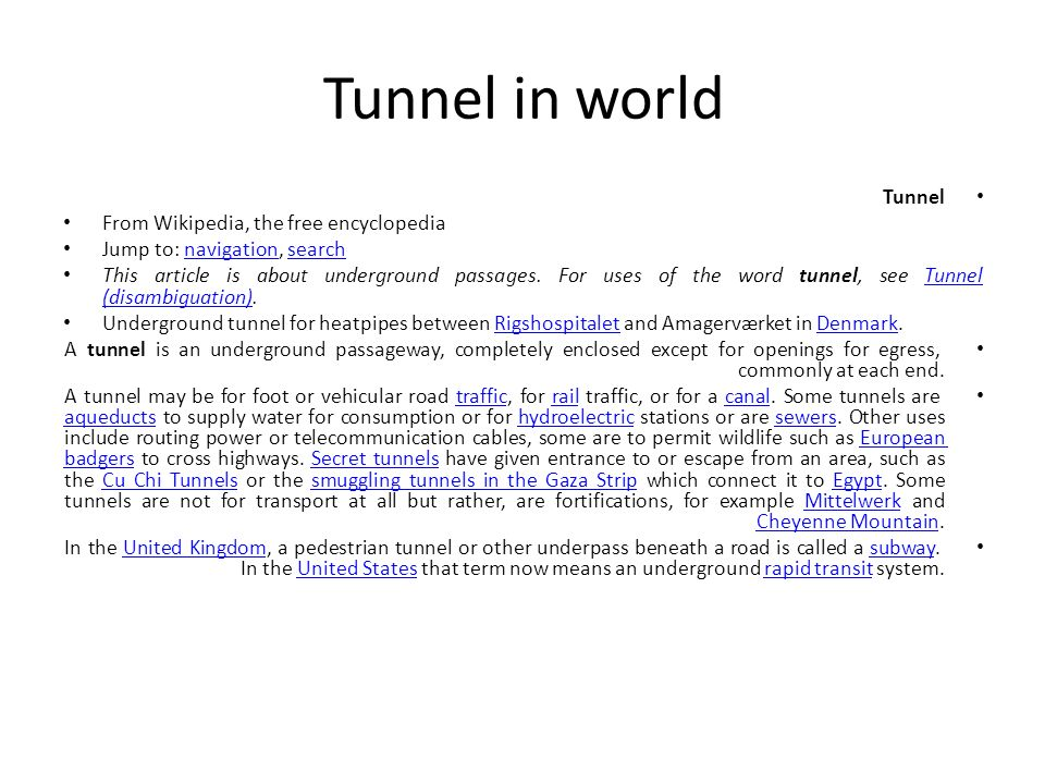 Tunnel in world Tunnel From Wikipedia, the free encyclopedia